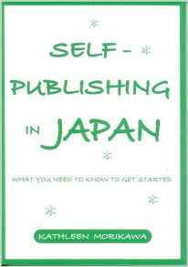 The New Self-Publishing in Japan: Seven Things You Need to